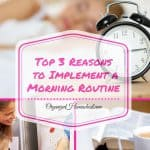 Top 3 Reasons to Implement a Morning Routine