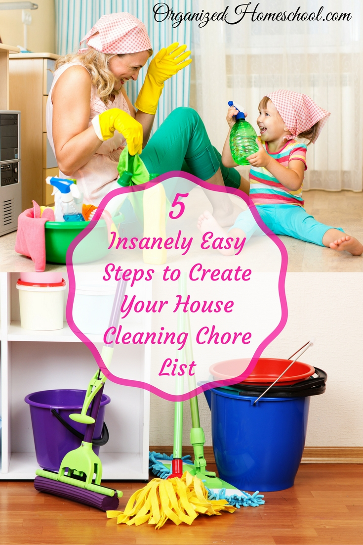 5 Insanely Easy Steps to Create Your House Cleaning Chore List