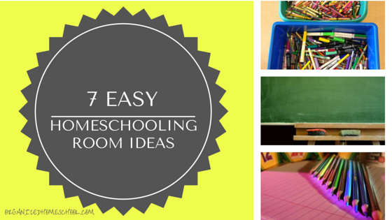 7 EASY HOMESCHOOLING ROOM IDEAS