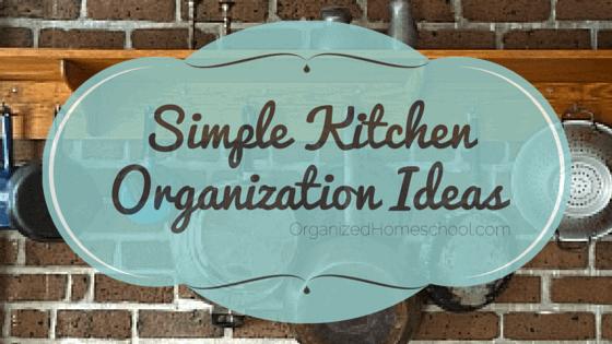 Simple Kitchen Organization Ideas
