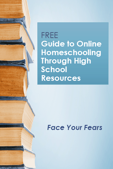 Free Online Homeschooling High School Options – Face Your Fears