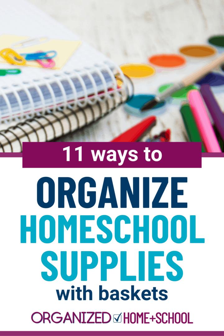 Organize your homeschool supplies