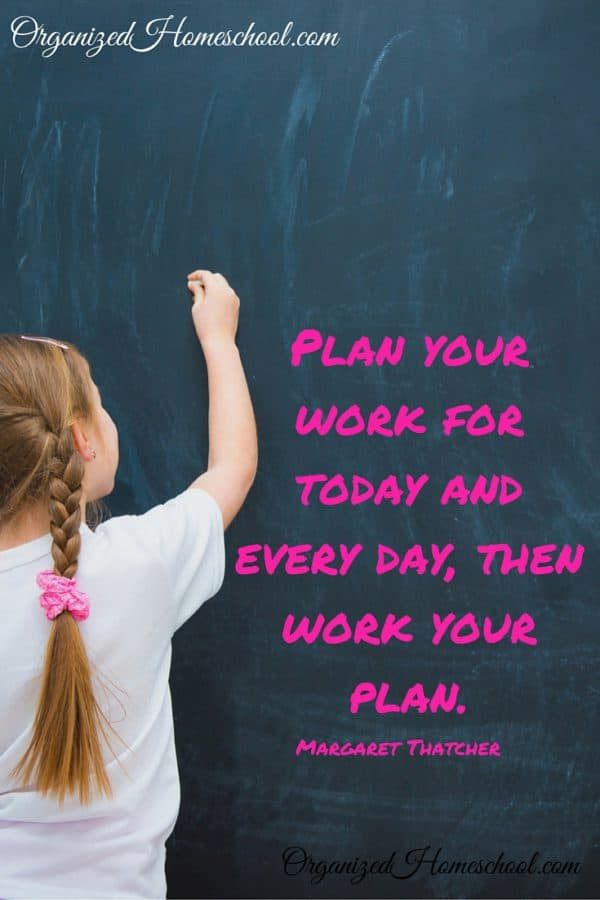 homeschool schedule ideas Plan your work for today and every day then work your plan