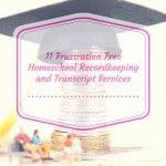 11 Frustration Free Homeschool HIghschool transcripts