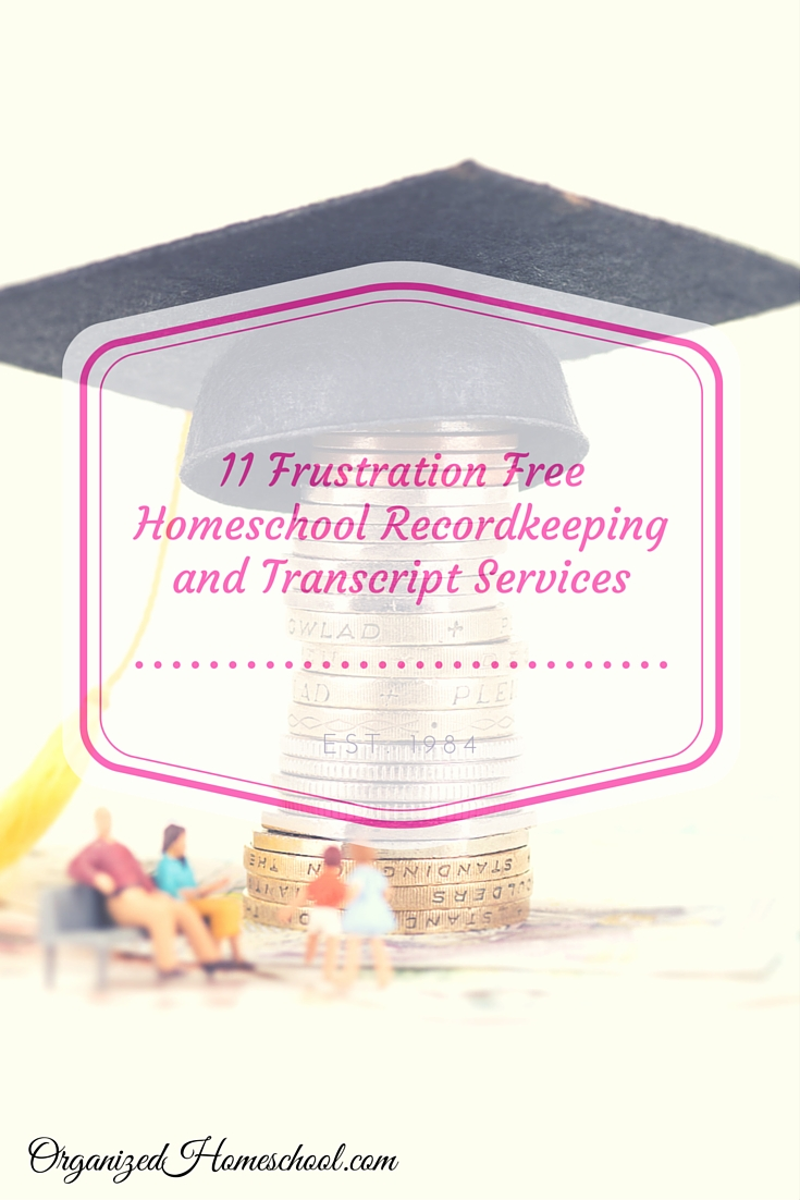 11 Frustration Free Homeschool Recordkeeping and Transcript Services