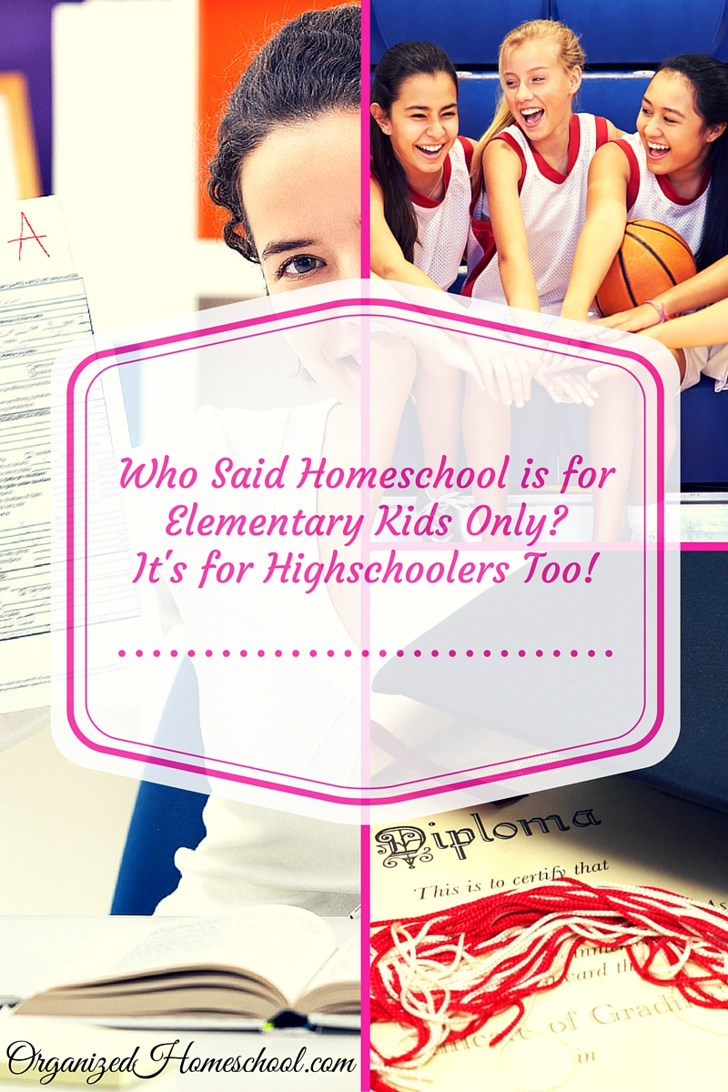 Who Said Homeschool Is For Elementary Kids Only? It's For Highschoolers Too!