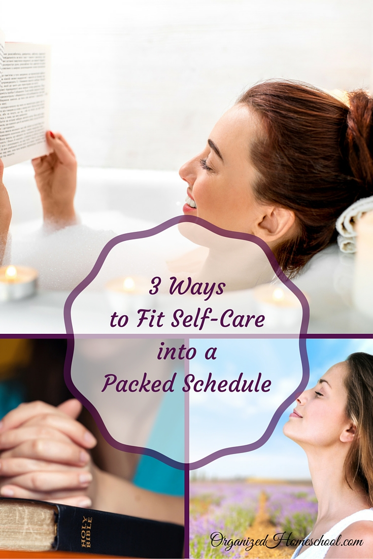 3 Ways To Fit Self Care Into a Packed Schedule
