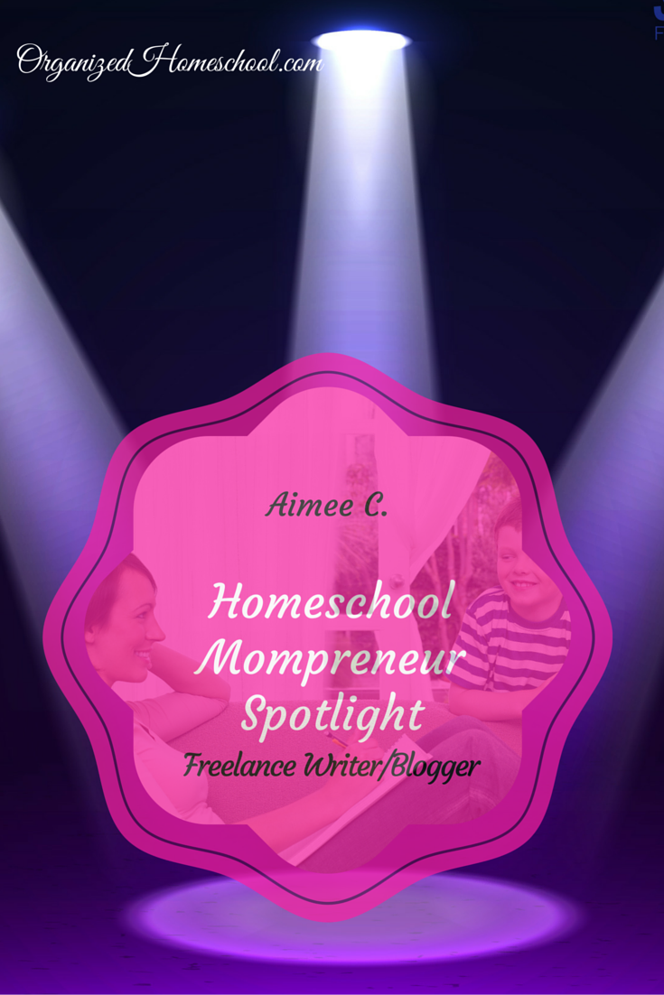 Home School Mompreneur Spotlight featuring Aimee C