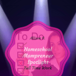 Work at Home Homeschooling momprenuer Allison G