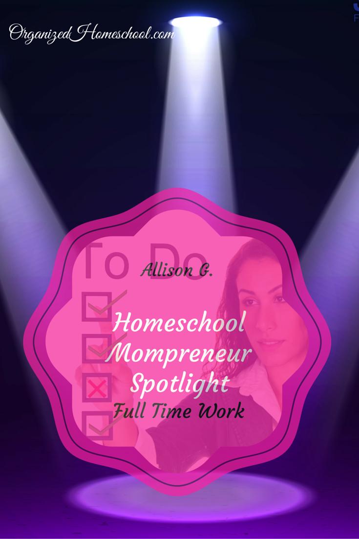Work at Home Homeschooling momprenuer Allison G