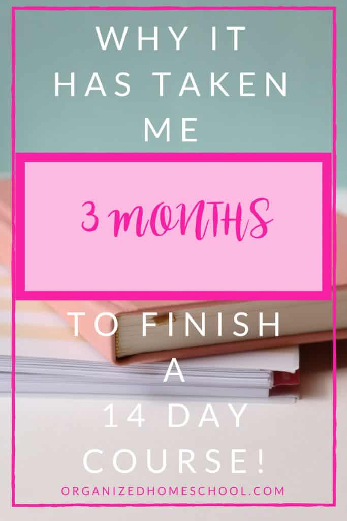 Isn't that how life works when you homeschool and work too? Do you know what is great about this? I'm totally okay with taking over 3 months to finish a 14 Day course. I am able to really take my time and implement a few things into our new morning schedule and really see if it will work or not.