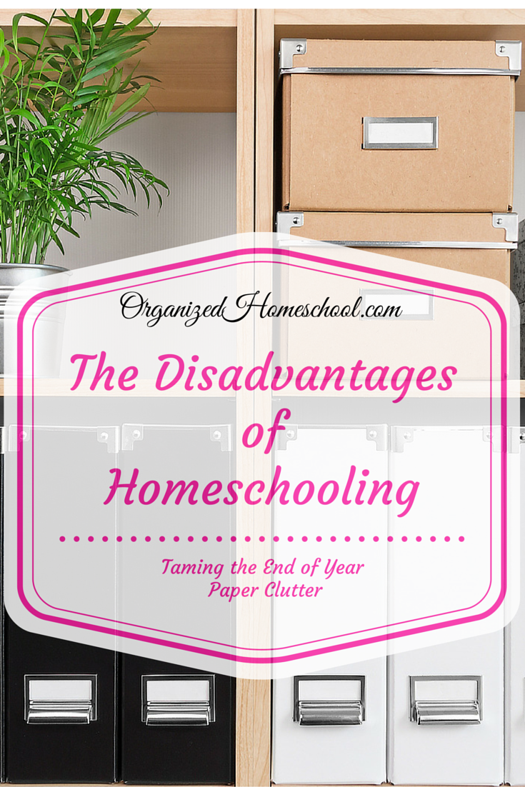 disadvantages of homeschooling taming end of year paper clutter