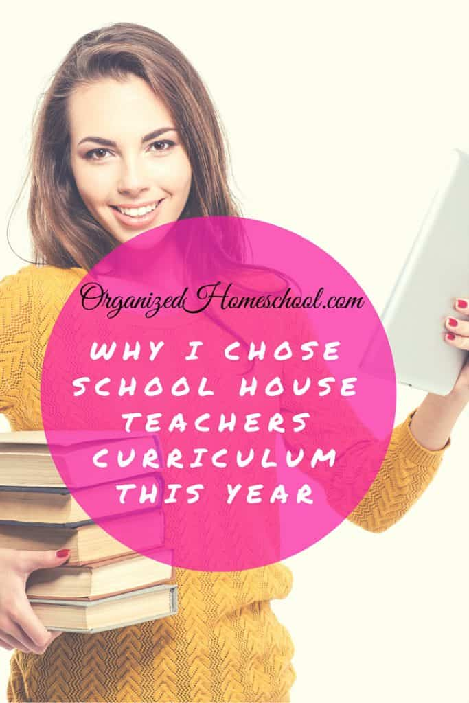 Why I Chose School House Teachers Curriculum This Year