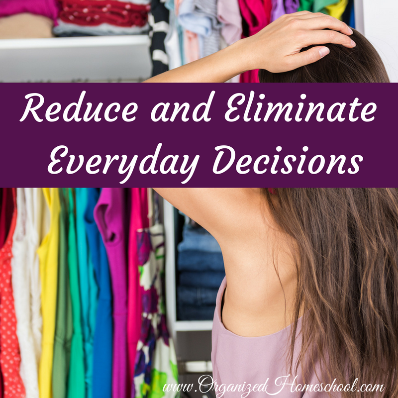 reduce and eliminate everyday decisions