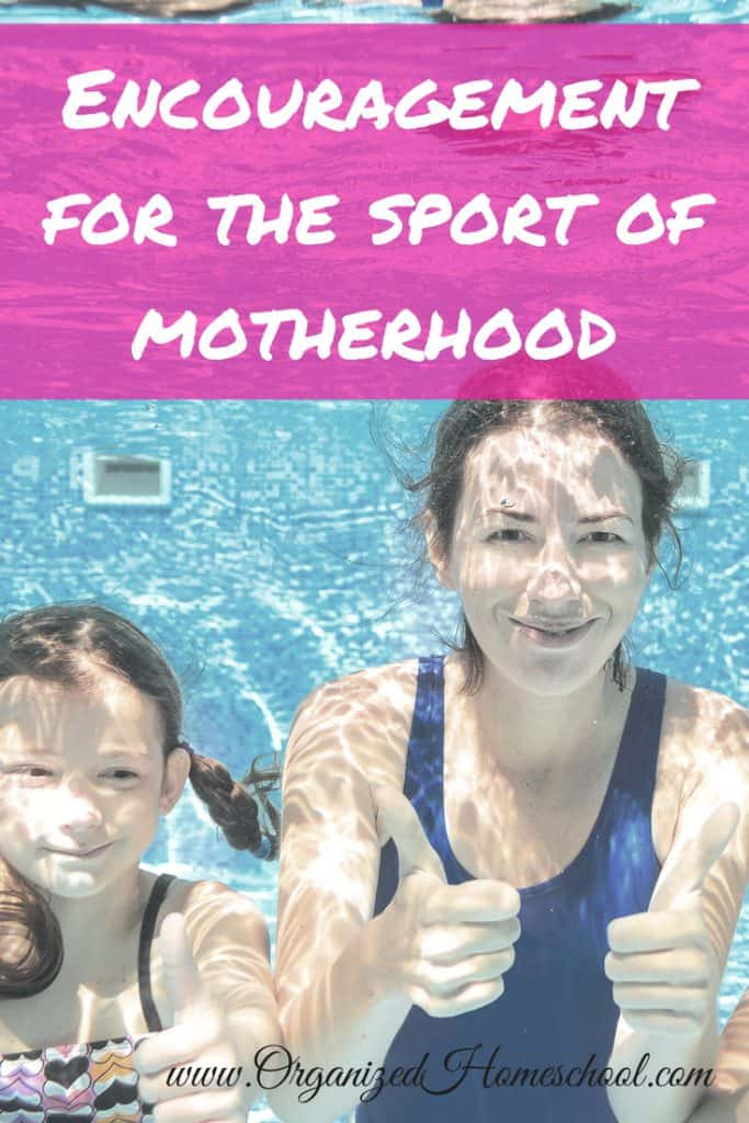 Encouragement for the Sport of Motherhood