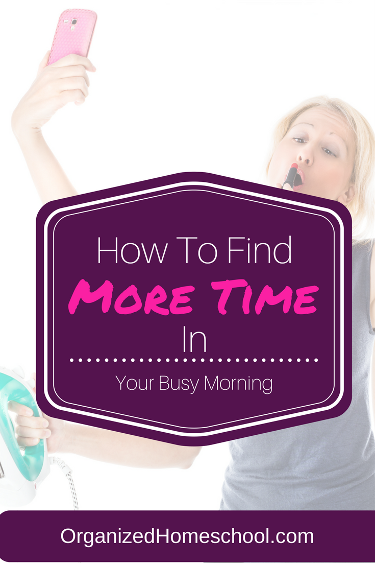 How To Find More Time In Your Busy Morning