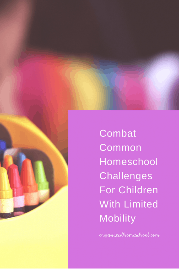 homeschool challenges limited mobility
