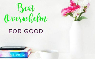 How To Beat Overwhelm for Good