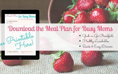 Meal Planning Tips for Busy Moms Free Printable