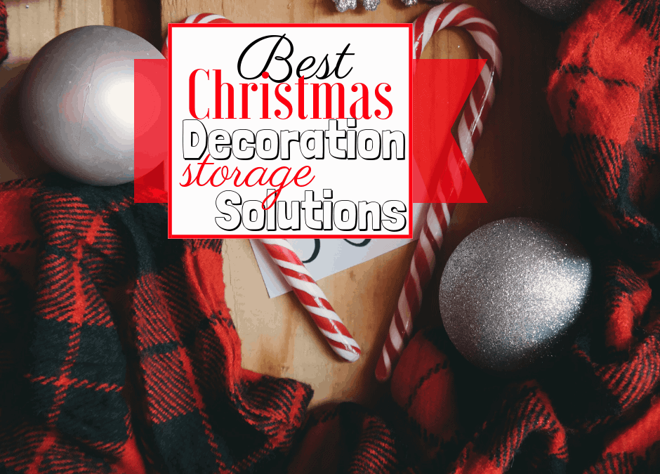 Best Christmas Decoration Storage Solutions