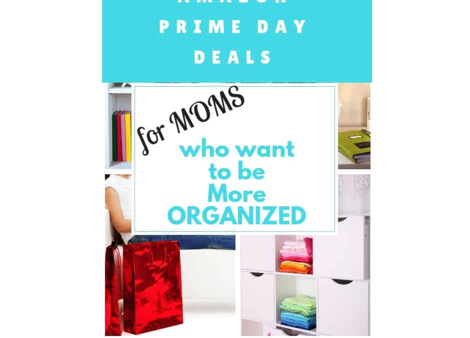 Prime Day Deals for Moms Who Want to be More Organized