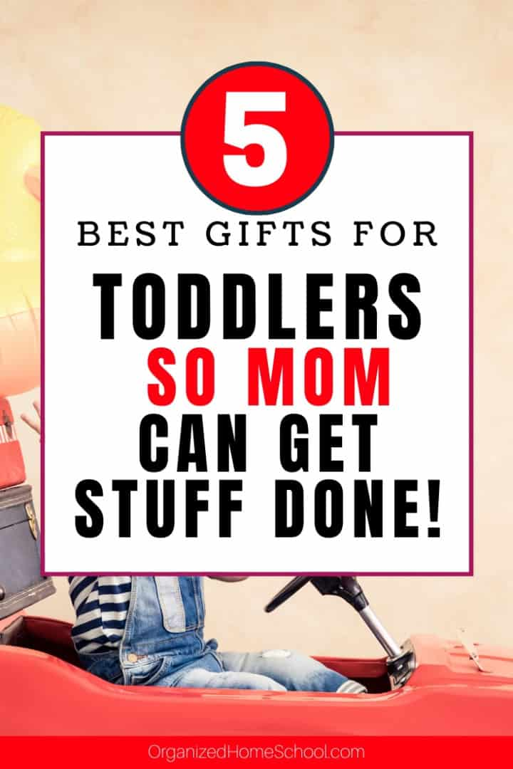 Best Gifts for Toddlers - Keep Them Occupied so Mom Can Get More Done