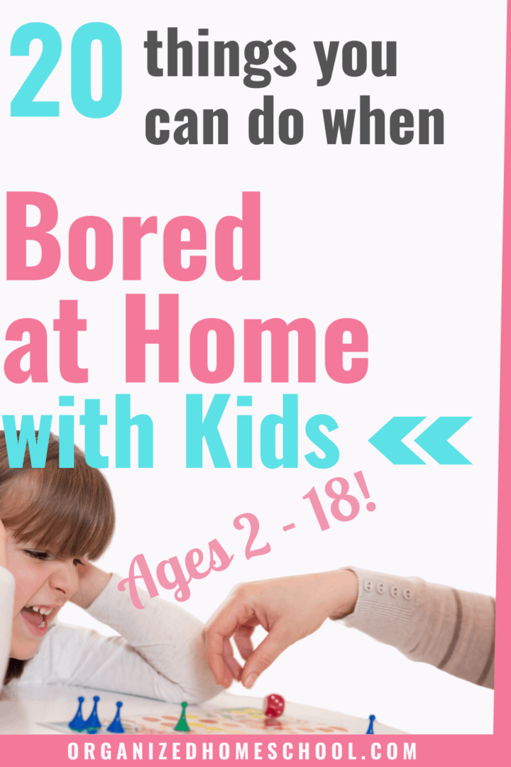 what to do when bored at home with kids
