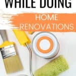 How to stay organized while doing home renovations