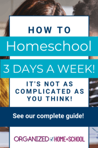 Is it possible to homeschool 3 days a week? Read this guide to learn how.